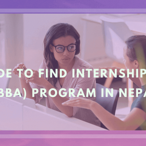 Guide to Find Internship for BBA Program in Nepal